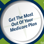 Get The Most Out Of Your Medicare Plan